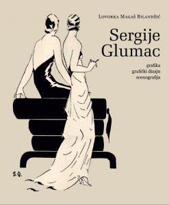 Sergije Glumac: grafika, grafički dizajn, scenografija, Lovorka Magaš Bilandžić